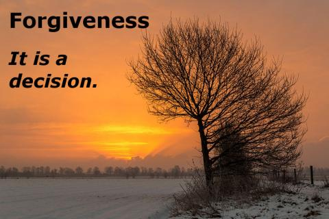 Forgiveness is a decision